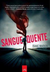 Para ler: Sangue Quente por Isaac Marion