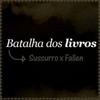 Batalha dos livros: Sussurro x Fallen – Fight!