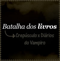 Batalha dos livros: Crepúsculo x Diários do Vampiro