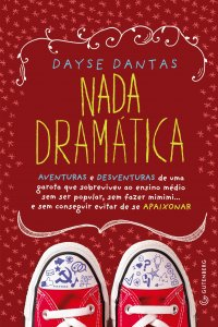"[Novidades] Divulgada capa de ""Nada Dramática"", escrito pela blogueira Dayse Dantas"