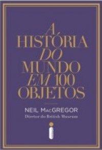 A_HISTORIA_DO_MUNDO_EM_100_OBJETOS_1382747032P