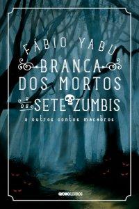 BRANCA_DOS_MORTOS_E_OS_SETE_ZUMBIS Ed Globo
