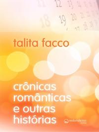 """[Lançamentos] Talita Facco apresenta """"Crônicas românticas e outras histórias"""""""