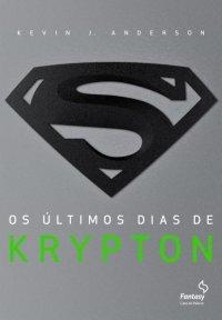 [Resenha] Antes de haver um Super-Homem, havia Krypton.